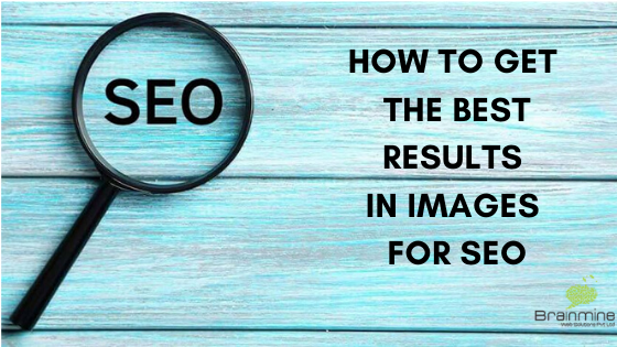How to get the best results in Images for SEO